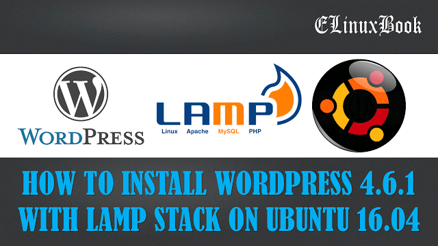 INSTALL WORDPRESS WITH LAMP STACK ON UBUNTU 16.04