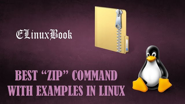 BEST ZIP COMMAND WITH EXAMPLES IN LINUX