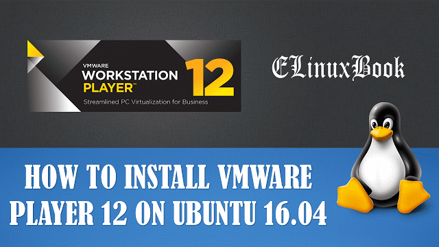 INSTALL VMWARE PLAYER 12 ON UBUNTU 16.04