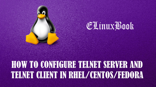 HOW TO CONFIGURE TELNET SERVER AND TELNET CLIENT IN LINUX