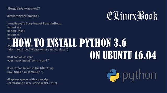 INSTALL PYTHON 3.6 ON UBUNTU 16.04