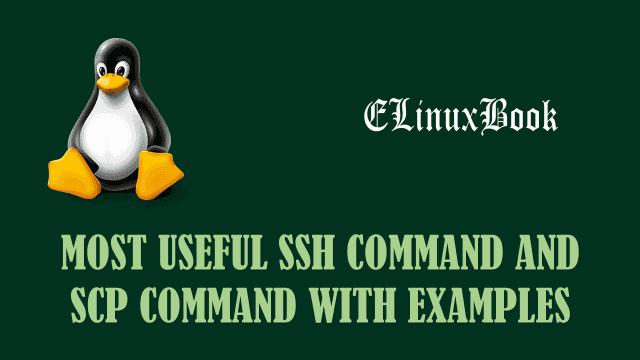 useful ssh command and scp command with examples