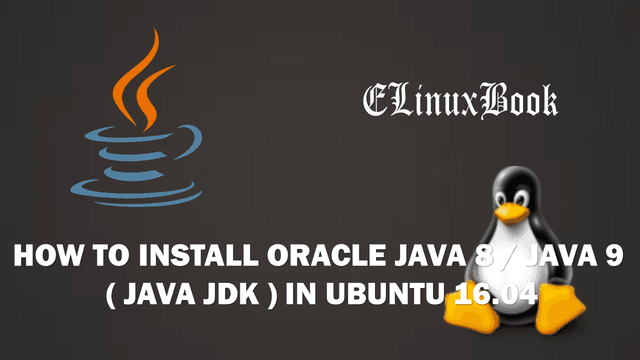 HOW TO INSTALL ORACLE JAVA 8 / JAVA 9 ( JAVA JDK ) ON UBUNTU 16.04