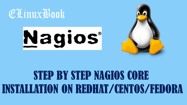 STEP BY STEP NAGIOS CORE INSTALLATION ON REDHAT/CENTOS/FEDORA