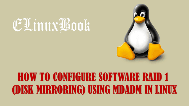 CONFIGURE SOFTWARE RAID 1 (DISK MIRRORING) USING MDADM