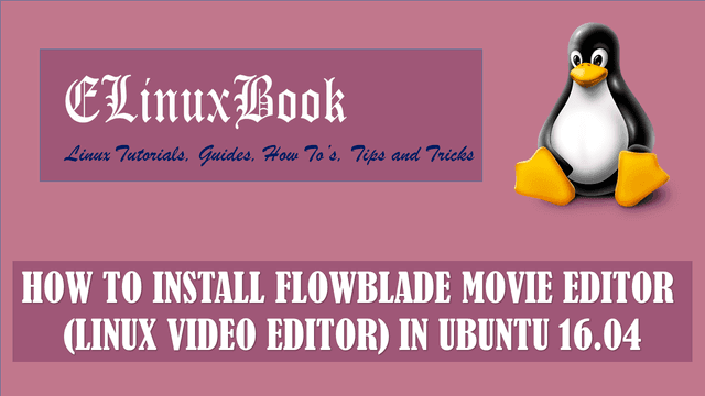HOW TO INSTALL FLOWBLADE MOVIE EDITOR (LINUX VIDEO EDITOR) IN UBUNTU 16.04