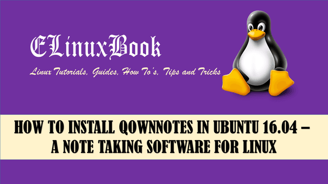 HOW TO INSTALL QOWNNOTES IN UBUNTU 16.04 - A NOTE TAKING SOFTWARE FOR LINUX