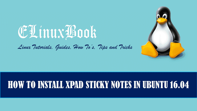 HOW TO INSTALL XPAD STICKY NOTES IN UBUNTU 16.04