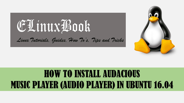 HOW TO INSTALL AUDACIOUS MUSIC PLAYER (AUDIO PLAYER) IN UBUNTU 16.04
