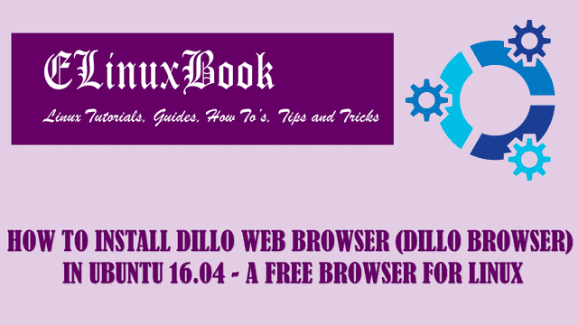HOW TO INSTALL DILLO WEB BROWSER (DILLO BROWSER) IN UBUNTU 16.04 - A FREE BROWSER FOR LINUX