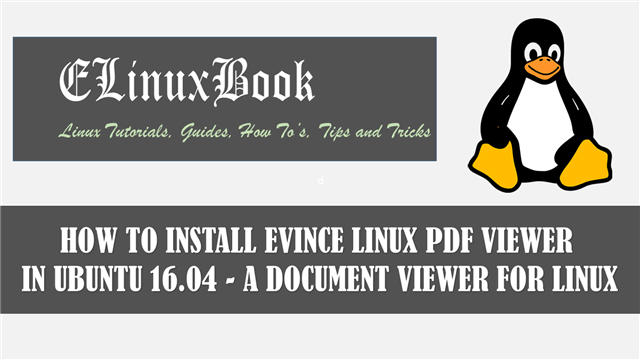 HOW TO INSTALL EVINCE LINUX PDF VIEWER IN UBUNTU 16.04 - A DOCUMENT VIEWER FOR LINUX