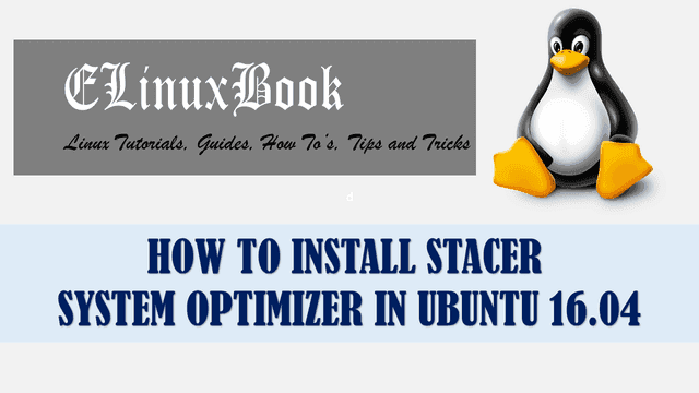HOW TO INSTALL STACER SYSTEM OPTIMIZER IN UBUNTU 16.04