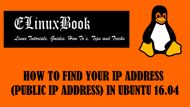 HOW TO FIND YOUR IP ADDRESS (PUBLIC IP ADDRESS) IN UBUNTU 16.04