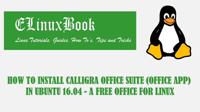HOW TO INSTALL CALLIGRA OFFICE SUITE (OFFICE APP) IN UBUNTU 16.04 - A FREE OFFICE FOR LINUX