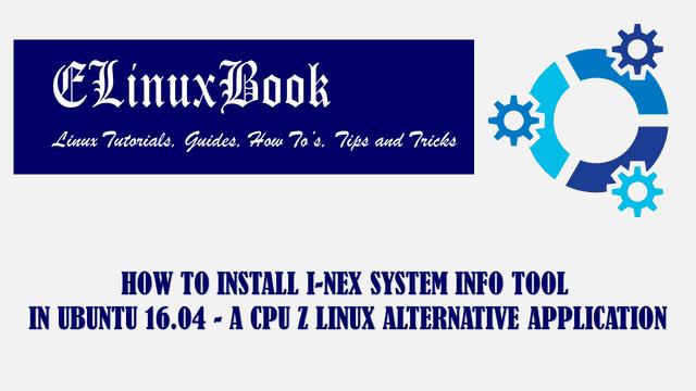 HOW TO INSTALL I-NEX SYSTEM INFO TOOL IN UBUNTU 16 04 - A
