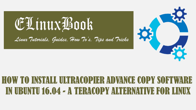 HOW TO INSTALL ULTRACOPIER ADVANCE COPY SOFTWARE IN UBUNTU 16.04 - A TERACOPY ALTERNATIVE FOR LINUX