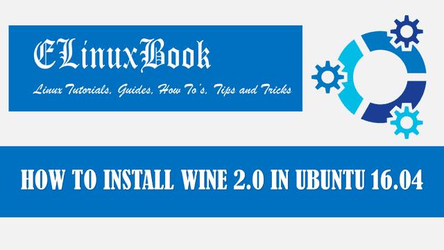HOW TO INSTALL WINE 2.0 IN UBUNTU 16.04