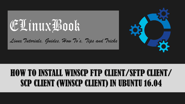 HOW TO INSTALL WINSCP FTP CLIENT/SFTP CLIENT/SCP CLIENT (WINSCP CLIENT) IN UBUNTU 16.04