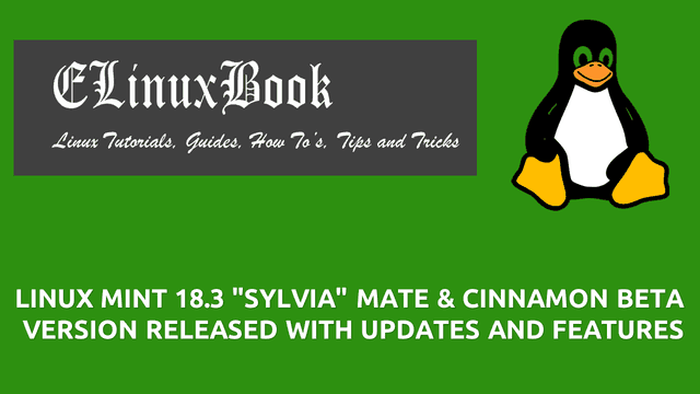 "LINUX MINT 18.3 ""SYLVIA"" MATE & CINNAMON BETA VERSION RELEASED WITH UPDATES AND FEATURES"
