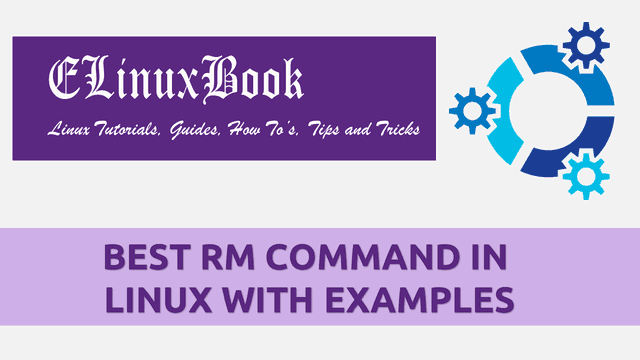 BEST RM COMMAND IN LINUX WITH EXAMPLES