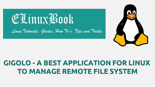 GIGOLO - A BEST APPLICATION FOR LINUX TO MANAGE REMOTE FILE SYSTEM
