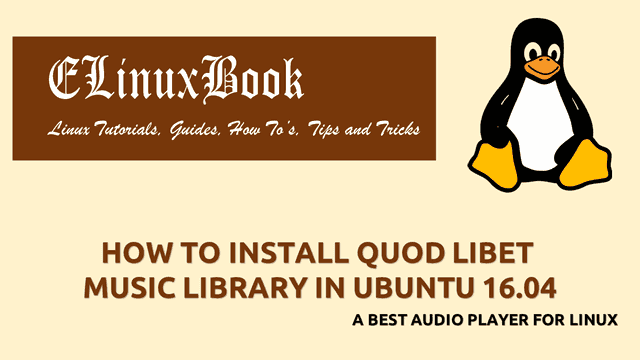 HOW TO INSTALL QUOD LIBET MUSIC LIBRARY IN UBUNTU 16.04 - A BEST AUDIO PLAYER FOR LINUX
