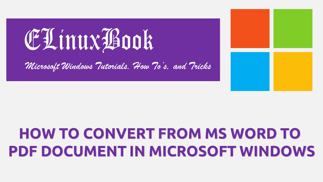 HOW TO CONVERT FROM MS WORD TO PDF DOCUMENT IN MICROSOFT WINDOWS